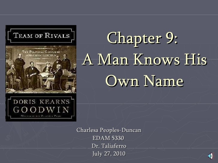 Chapter 9:  A Man Knows His Own Name Charlesa Peoples-Duncan EDAM 5330  Dr. Taliaferro July 27, 2010