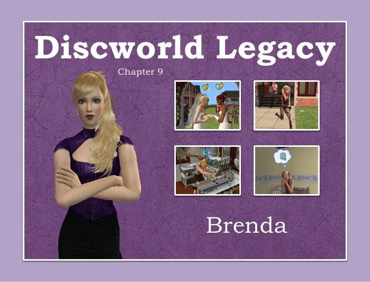 Discworld Legacy    Chapter 9                Brenda