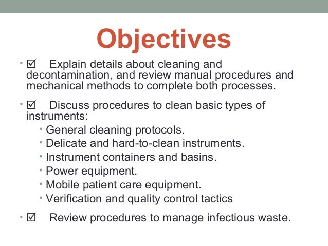 cleaning and decontamination Introduction measuring the effectiveness of cleaning and disinfection in healthcare is an integral part of the decontamination process (fig 1) auditing is used to assess, evaluate and improve patient care in a systematic way.
