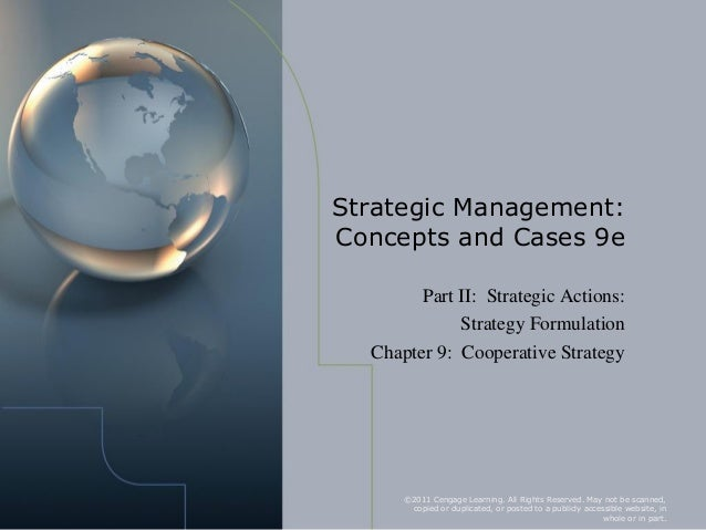 Strategic Management:Concepts and Cases 9e        Part II: Strategic Actions:             Strategy Formulation  Chapter 9:...