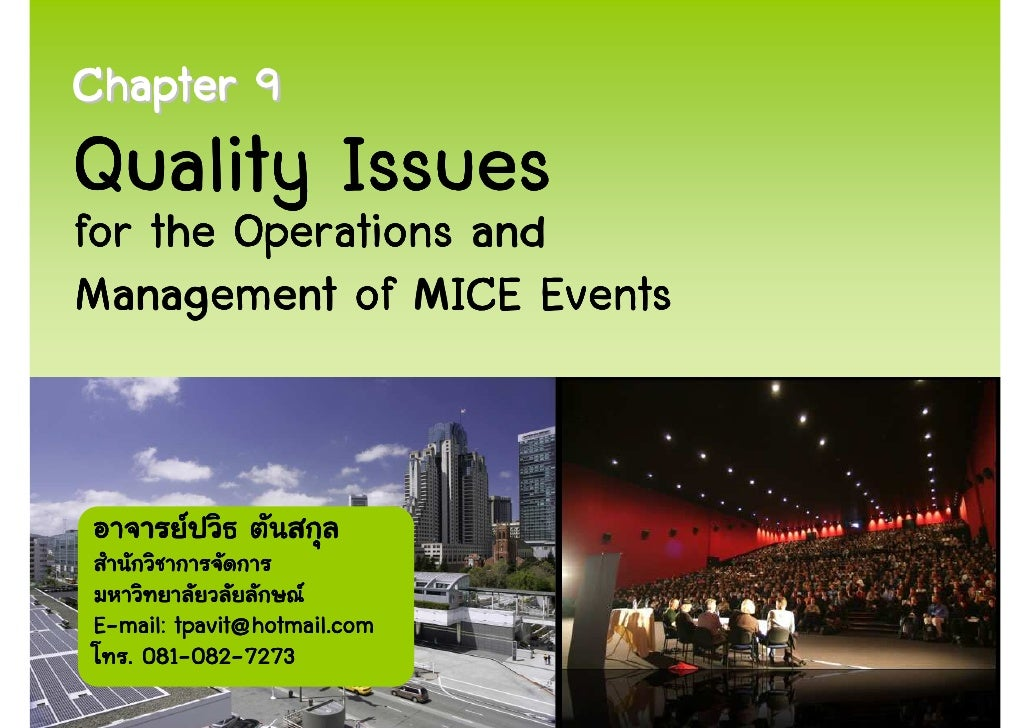 Chapter 9 Quality Issues for the Operations and Management of MICE Events    E-mail: tpavit@hotmail.com     081-082-   . 0...