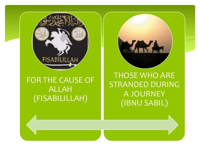 FOR THE CAUSE OF ALLAH (FISABILILLAH)  THOSE WHO ARE STRANDED DURING A JOURNEY (IBNU SABIL)