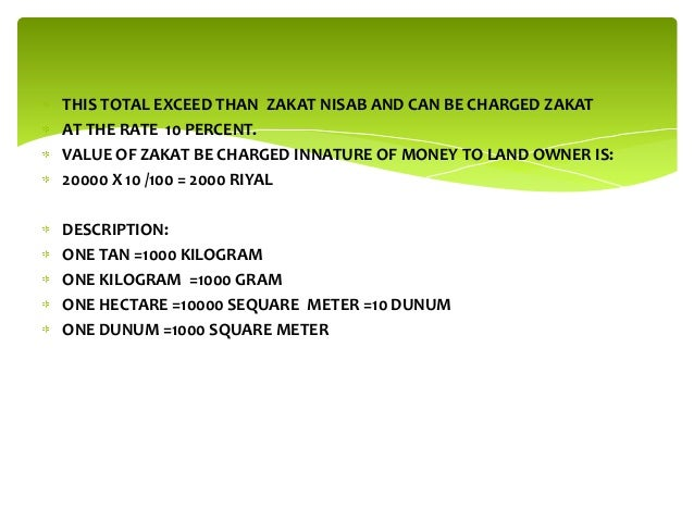 THIS TOTAL EXCEED THAN ZAKAT NISAB AND CAN BE CHARGED ZAKAT AT THE RATE 10 PERCENT. VALUE OF ZAKAT BE CHARGED INNATURE OF ...
