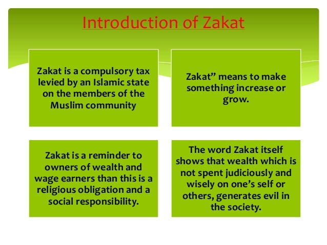 """Introduction of Zakat Zakat is a compulsory tax levied by an Islamic state on the members of the Muslim community  Zakat"""" ..."""