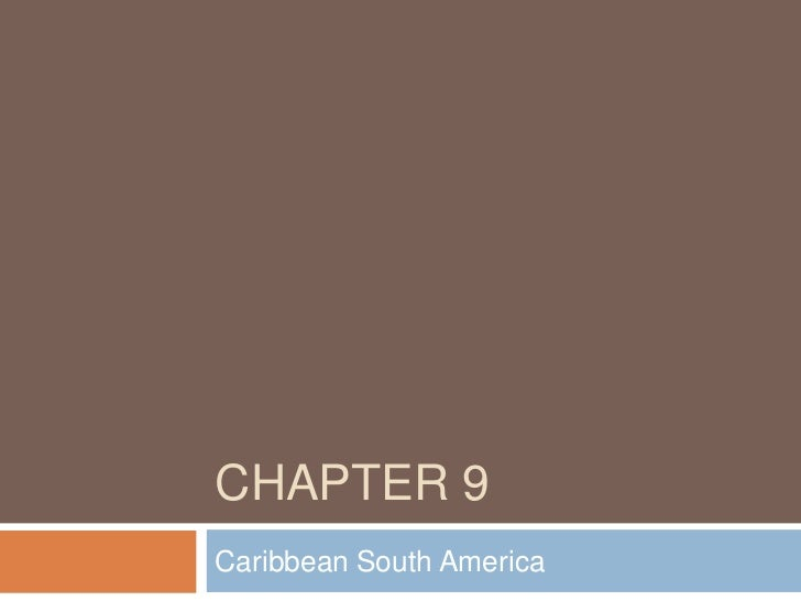 Chapter 9<br />Caribbean South America<br />