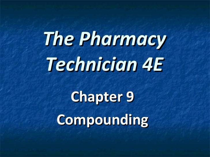 The Pharmacy Technician 4E Chapter 9 Compounding