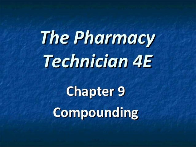 The PharmacyTechnician 4E   Chapter 9 Compounding