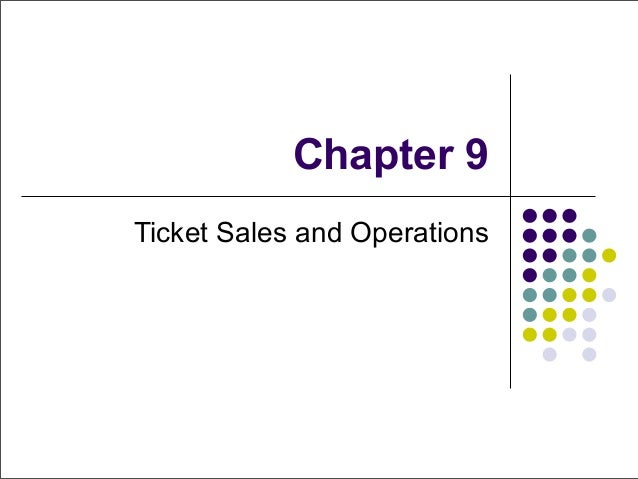 Chapter 9 Ticket Sales and Operations