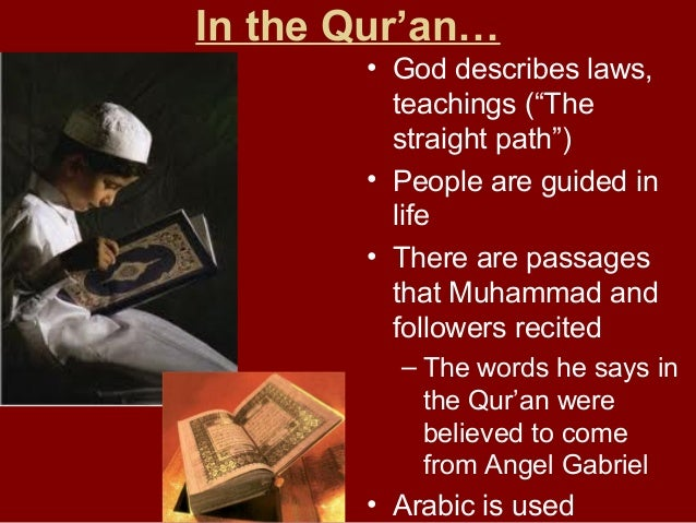 """In the Qur'an… • God describes laws, teachings (""""The straight path"""") • People are guided in life • There are passages that..."""