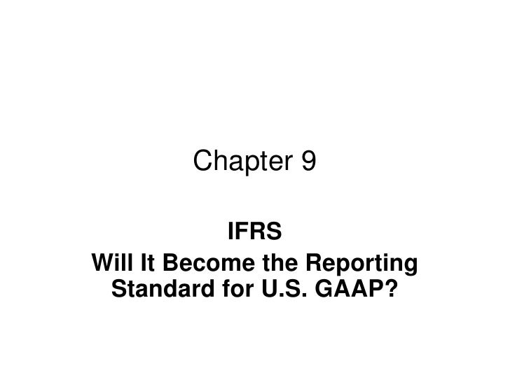 Chapter 9            IFRSWill It Become the Reporting Standard for U.S. GAAP?