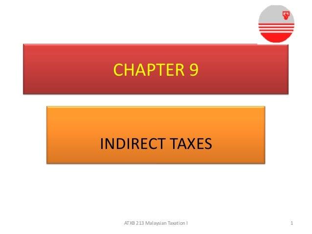 CHAPTER 9  INDIRECT TAXES  ATXB 213 Malaysian Taxation I  1