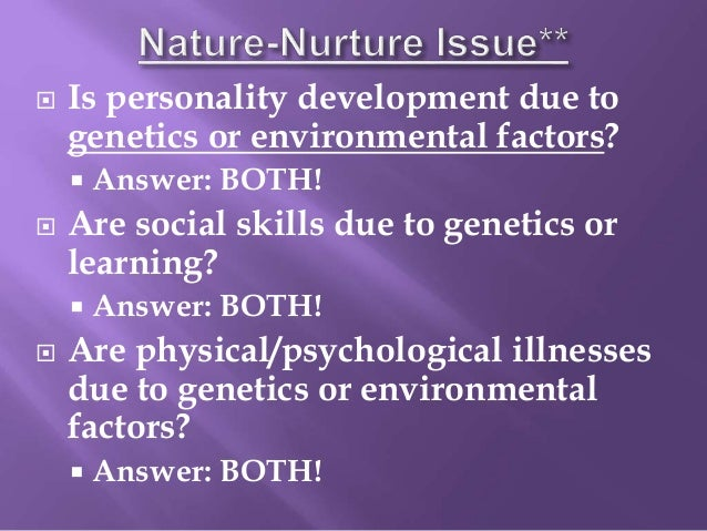 m1 nature and nurture M1 discuss the nature-nurture debate in relation to the development of an  individual d1 evaluate how nature and nurture may affect the physical,  intellectual.