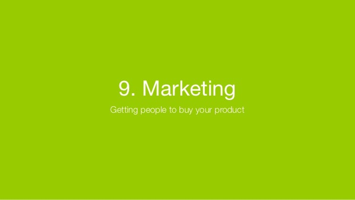 9. MarketingGetting people to buy your product