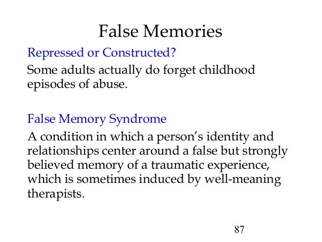 the controversy of false memory syndrome False memory syndrome a condition in which a person has a memory for an event that either didn't occur at all, or occurred in a manner much different from the person's memory of it sensory memory.