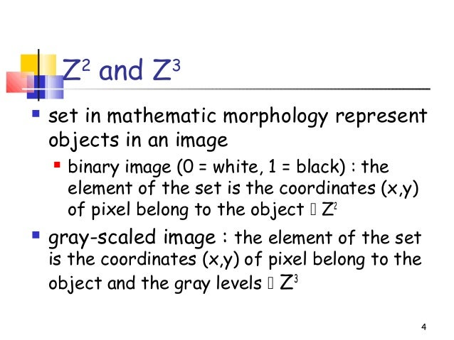 4Z2and Z3 set in mathematic morphology representobjects in an image binary image (0 = white, 1 = black) : theelement of ...