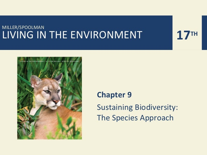 MILLER/SPOOLMANLIVING IN THE ENVIRONMENT                17TH                  Chapter 9                  Sustaining Biodiv...