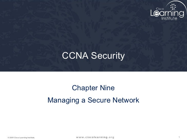 CCNA Security                                         Chapter Nine                                   Managing a Secure Net...