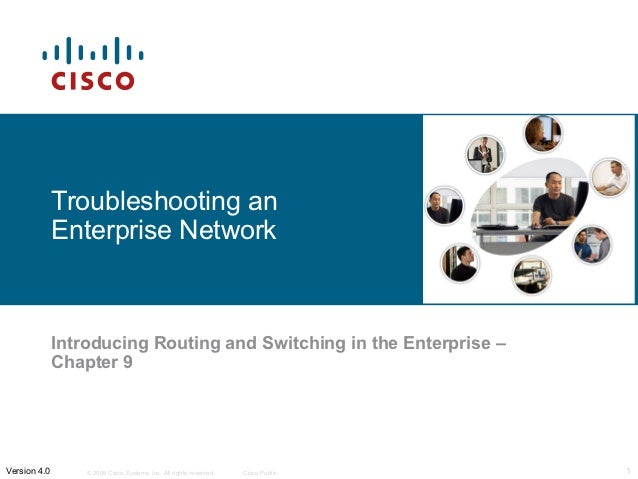 Troubleshooting an              Enterprise Network              Introducing Routing and Switching in the Enterprise –     ...