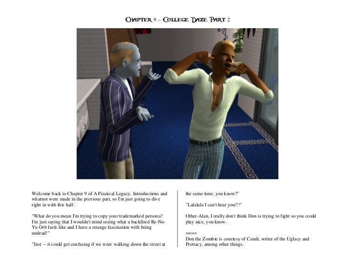Chapter 9 – College Daze Part 2Welcome back to Chapter 9 of A Piratical Legacy. Introductions and      the same time, you ...