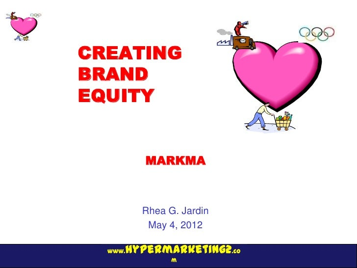 CREATINGBRANDEQUITY         MARKMA         Rhea G. Jardin          May 4, 2012     hypermarketing2.co  www.               m