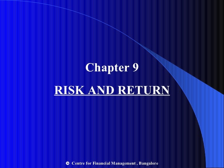 Chapter 9 RISK AND RETURN    Centre for Financial Management , Bangalore