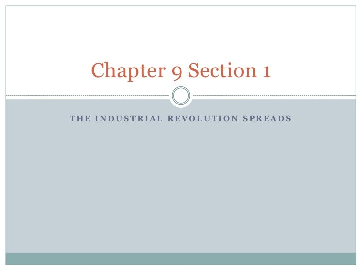 The Industrial Revolution Spreads<br />Chapter 9 Section 1 <br />