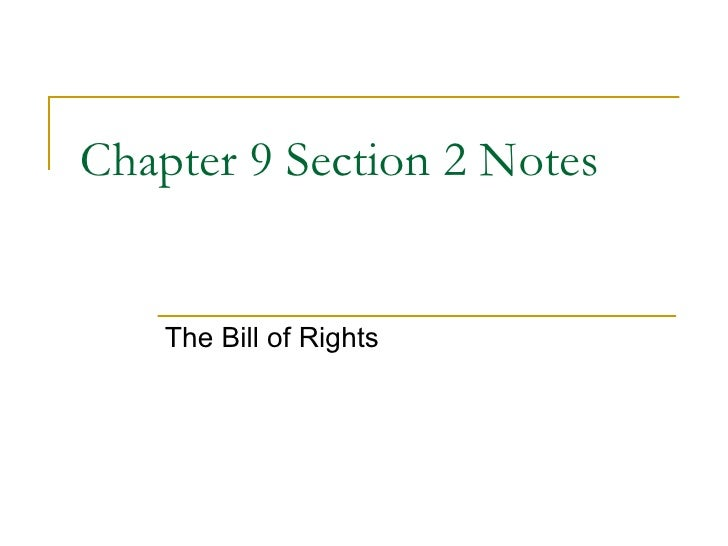 Chapter 9 Section 2 Notes The Bill of Rights