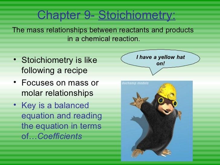 Chapter 9-  Stoichiometry: <ul><li>Stoichiometry is like following a recipe </li></ul><ul><li>Focuses on mass or molar rel...