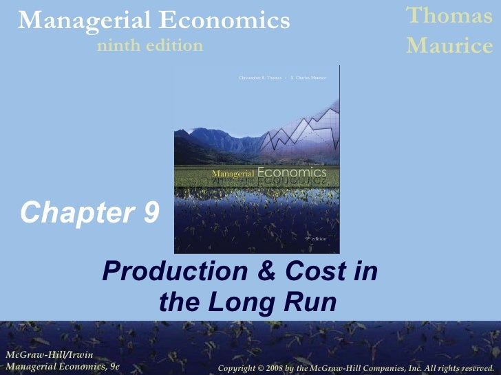 Chapter 9 Production & Cost in  the Long Run