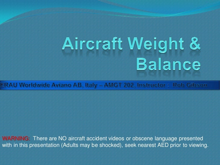 WARNING: There are NO aircraft accident videos or obscene language presentedwith in this presentation (Adults may be shock...
