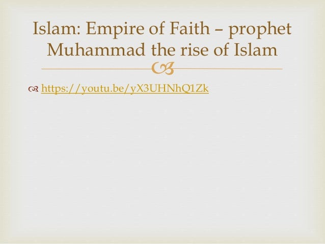 islam empire of faith Start studying islam: empire of faith video questions learn vocabulary, terms, and more with flashcards, games, and other study tools.