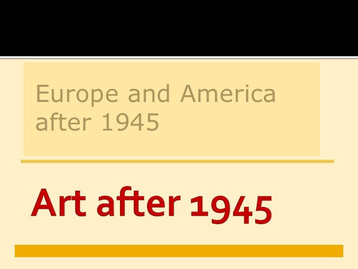 Europe and Americaafter 1945