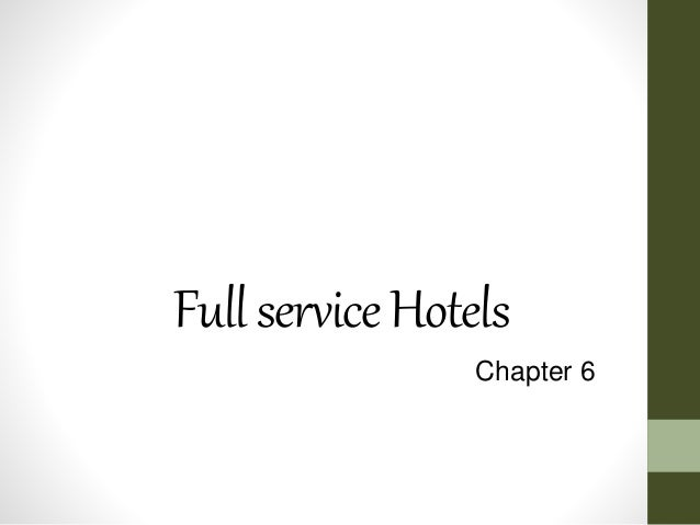 Full service Hotels  Chapter 6