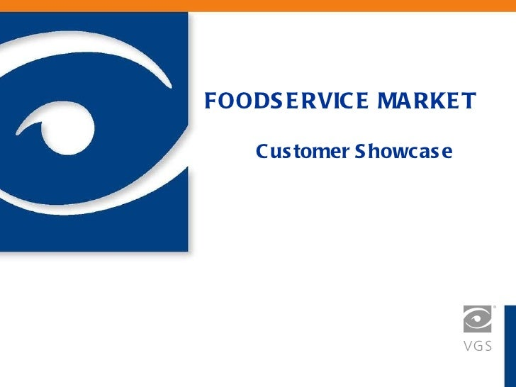 FOODSERVICE MARKET   Customer Showcase