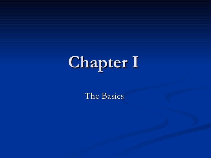 Chapter I  The Basics