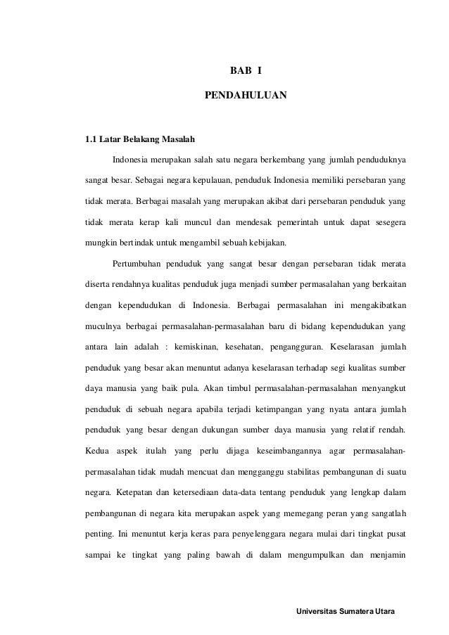 BAB I PENDAHULUAN 1.1 Latar Belakang Masalah Indonesia merupakan salah satu negara berkembang yang jumlah penduduknya sang...
