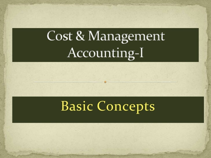 Cost & Management Accounting-I<br />Basic Concepts<br />