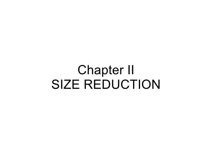 Chapter II SIZE REDUCTION