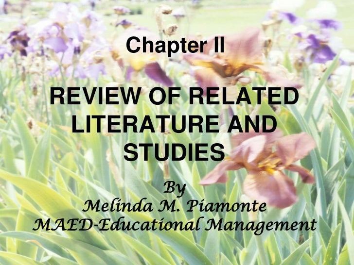 thesis chapter 2 review of related literature Chapter 2 review of related literature and studies this chapter presents discussion on literature, related studies, state of the art and synthesis of the study and gaps to be bridged by the study state of the art to answer the questions of this research, researchers gathered information from.