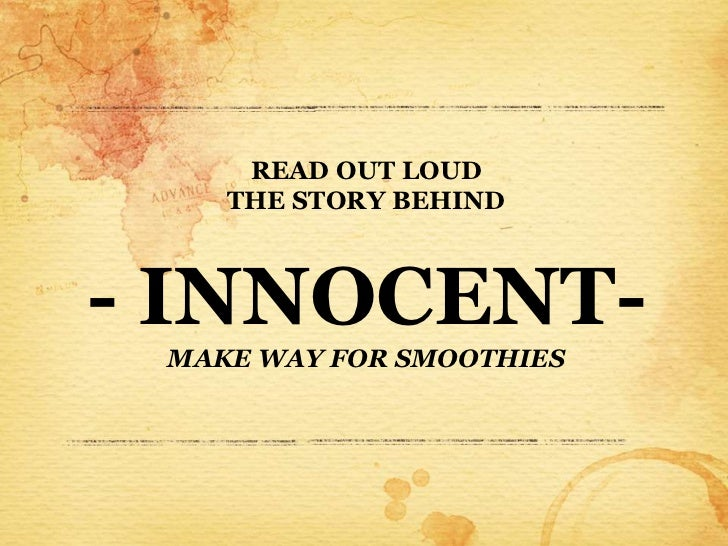 READ OUT LOUD    THE STORY BEHIND- INNOCENT- MAKE WAY FOR SMOOTHIES