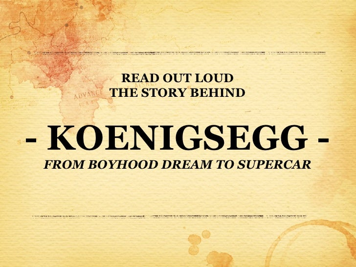READ OUT LOUD       THE STORY BEHIND- KOENIGSEGG -FROM BOYHOOD DREAM TO SUPERCAR