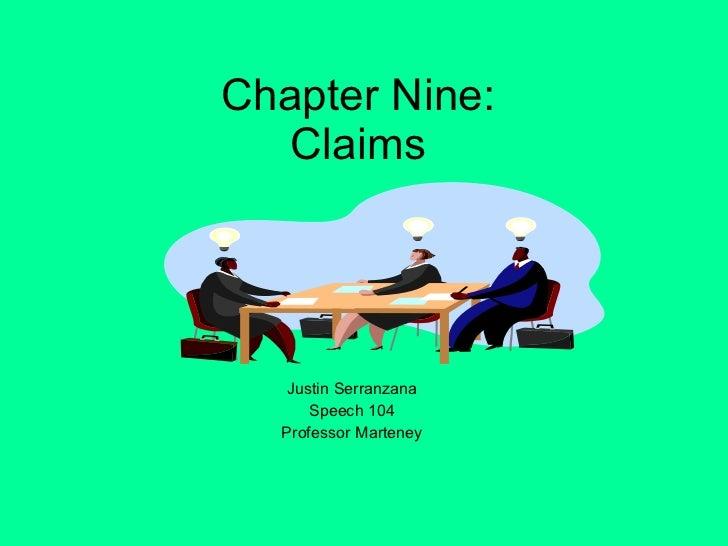 Chapter Nine: Claims Justin Serranzana Speech 104 Professor Marteney