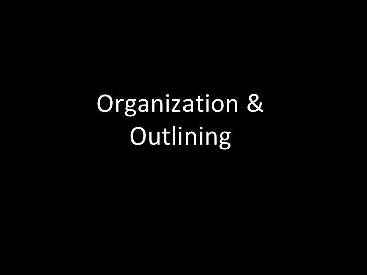 Organization & Outlining