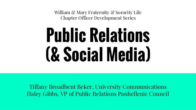 William & Mary Fraternity & Sorority Life Chapter Officer Development Series Public Relations (& Social Media) Tiffany Bro...