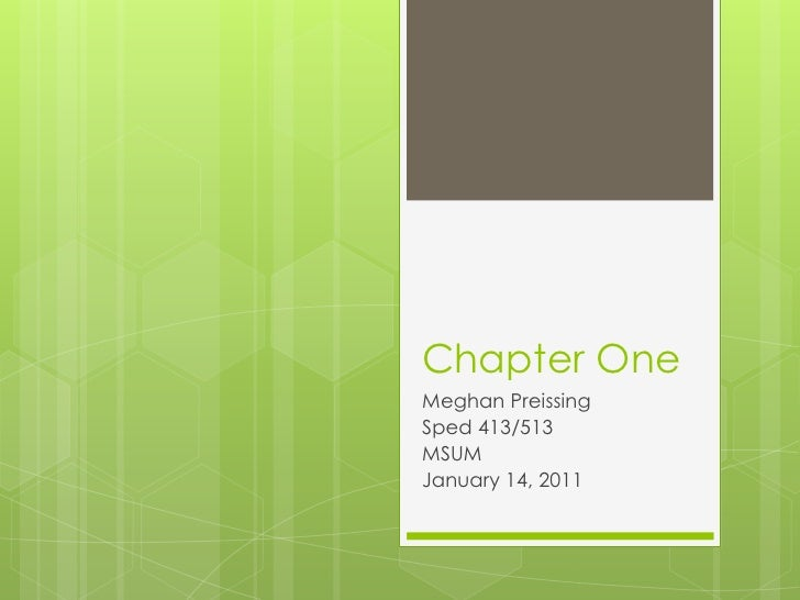 Chapter One<br />Meghan Preissing<br />Sped 413/513<br />MSUM<br />January 14, 2011<br />