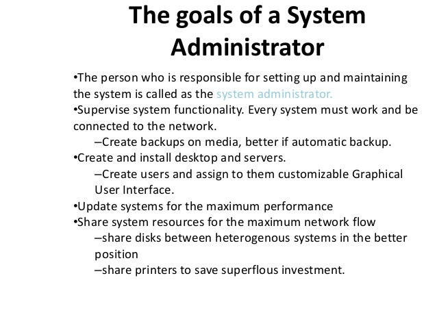 18. The Goals Of A System Administrator ...