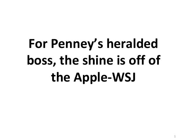For Penney's heraldedboss, the shine is off ofthe Apple-WSJ1