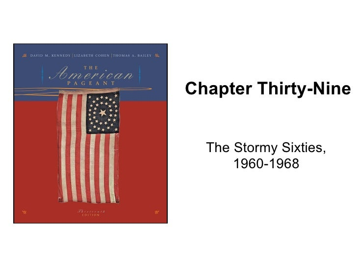 Chapter Thirty-Nine The Stormy Sixties, 1960-1968