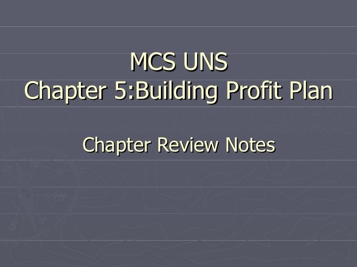 MCS UNS Chapter 5:Building Profit Plan Chapter Review Notes