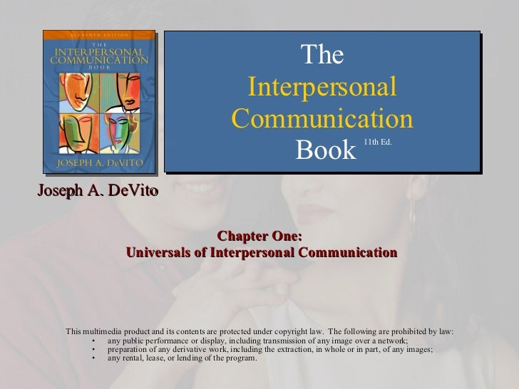Chapter One:  Universals of Interpersonal Communication <ul><li>This multimedia product and its contents are protected und...